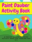 Paint Dauber Activity Book - A Fun Dot Marker Coloring Activity Book for Toddlers Age 2-5: Butterflies and Rainbows Edition