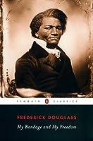 My Bondage and My Freedom (Penguin Classics)