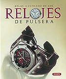 Relojes De Pulsera. Atlas Ilustrado