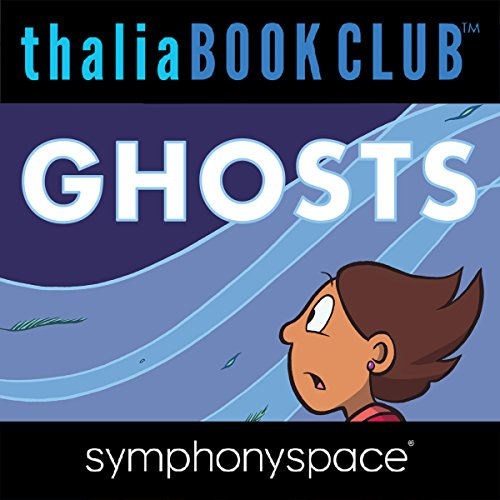 Thalia Kids' Book Club: Raina Telgemeier, Ghosts audiobook cover art