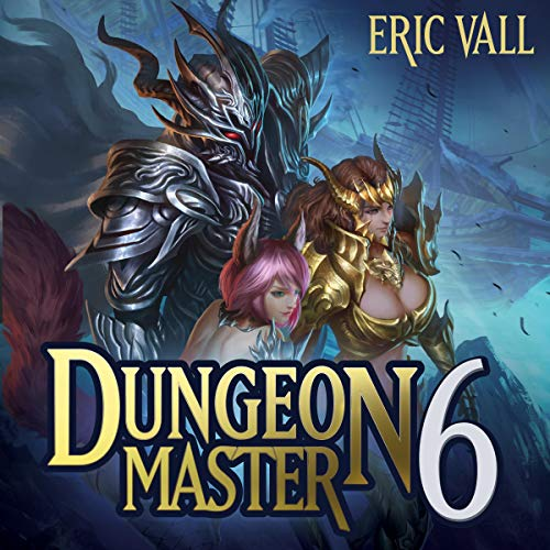 Dungeon Master 6 Audiobook By Eric Vall cover art