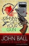 Johnny Get Your Gun (A Virgil Tibbs Mystery Book 3)