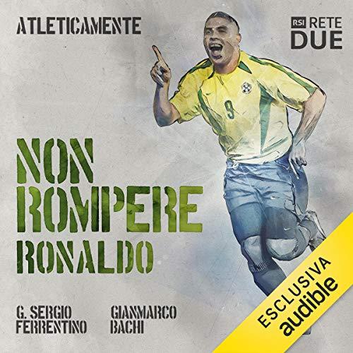 Non rompere. Ronaldo copertina