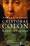 Cristobal Colon. Rumbo a Cipango (Narrativas Históricas)