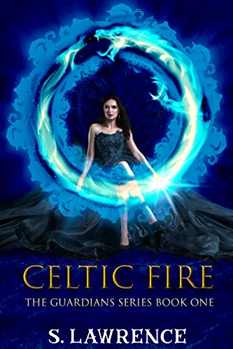 Celtic Fire: Myths, Magic, and Gods (Guardians Series Book 1)