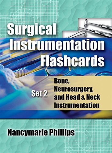 Surgical Instrumentation Flashcards Set 2: Bone, Neurosurgery, and Head and Neck Instrumentation (Study on the Go!)