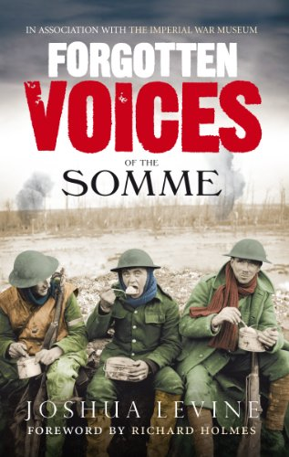 Download Forgotten Voices of the Somme: The Most Devastating Battle of the Great War in the Words of Those Who Survived 0091926289