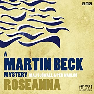 Martin Beck: Roseanna (Dramatised)                   By:                                                                                                                                 Maj Sjowall,                                                                                        Lois Roth (translator)                               Narrated by:                                                                                                                                 Neil Pearson                      Length: 1 hr and 13 mins     33 ratings     Overall 4.2