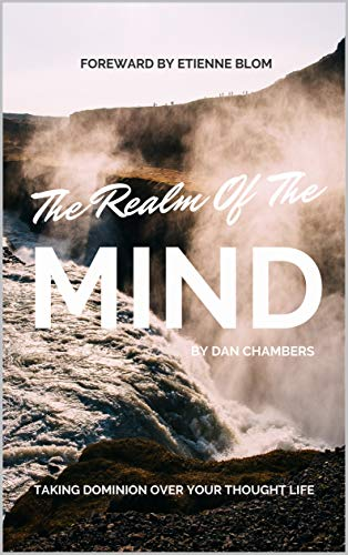 The Realm of the Mind: Taking Dominion Over Your Thought Life (English Edition)