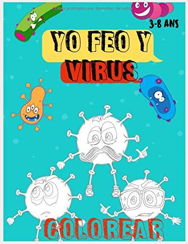 YO FEO Y VIRUS . para niños Divertido y EDUCATIVO. Dé un NOMBRE DIVERTIDO a sus virus para niños y niñas, entre 3 y 8 años '31 páginas para colorear de