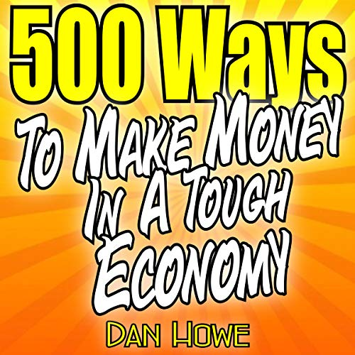 500 Ways to Make Money in a Tough Economy audiobook cover art