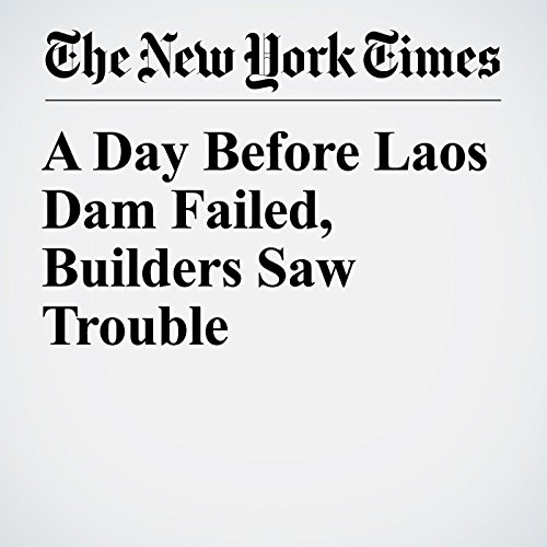 A Day Before Laos Dam Failed, Builders Saw Trouble copertina