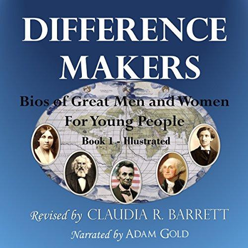 Difference Makers: Bios of Great Men and Women for Young People audiobook cover art
