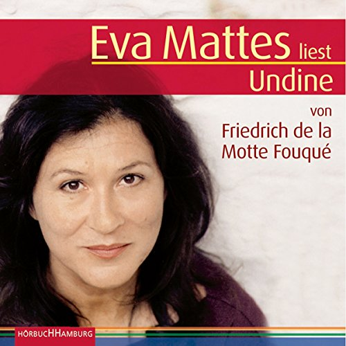 Undine                   By:                                                                                                                                 Friedrich de la Motte Fouqué                               Narrated by:                                                                                                                                 Eva Mattes                      Length: 3 hrs and 18 mins     Not rated yet     Overall 0.0