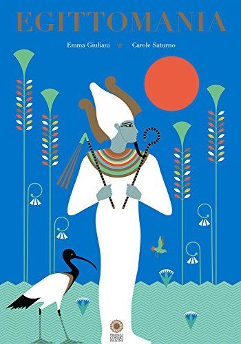 Egittomania. Ediz. a colori