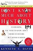 Don't Know Much About® History, Anniversary Edition: Everything You Need to Know About American History but Never Learned (Don't Know Much About Series)