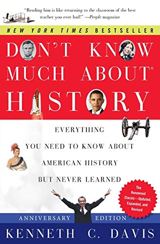 Don't Know Much About® History, Anniversary Edition: Everything You Need to Know About American His