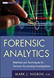 Forensic Analytics: Methods and Techniques for Forensic Accounting Investigations (Wiley Corporate F&A) - Mark J. Nigrini