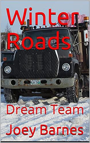 Winter Roads: Dream Team (King of Obsolete Winter Roads Book 4)