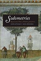 Sodometries: Renaissance Texts, Modern Sexualities by Jonathan Goldberg(2010-03-02)