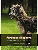 Pyrenean Shepherd: Choose best dog breeds for you (English Edition)