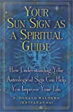 Your Sun Sign as a Spiritual Guide: How Understanding Your Astrological Sign Can Help You Improve Your Life by J. Donald Walters Kriyananda (2001-04-02)