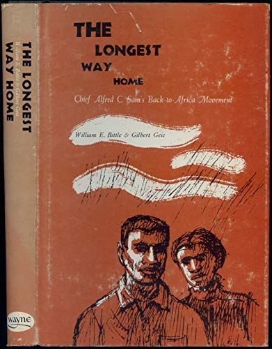 The Longest Way Home: Chief Alfred C. Sam's Back-to-Africa Movement