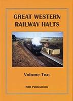 Great Western Railway Halts: v. 2