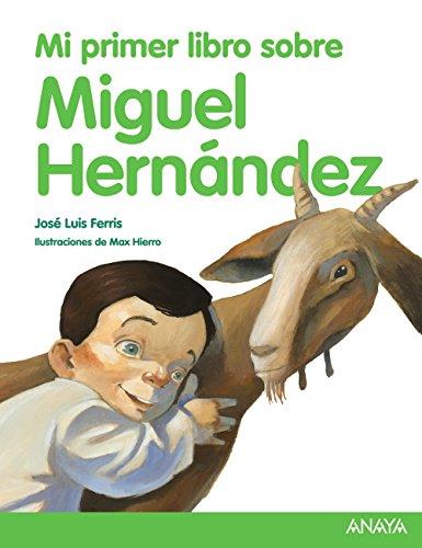 Mi primer libro sobre Miguel Hernández / My First Book about Miguel Hernandez