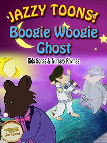 Jazzy Toons! - Boogie Woogie Ghost - Kids Songs & Nursery Rhymes [OV]