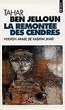 La remontée des cendres - Edition bilingue français-arabe