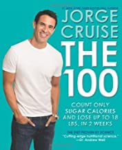 The 100: Count ONLY Sugar Calories and Lose Up to 18 Lbs. in 2 Weeks by Cruise, Jorge (2013) Hardcover