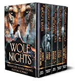 Wolf Nights: Werewolves, Kickass Heroines, & Sizzling Romance