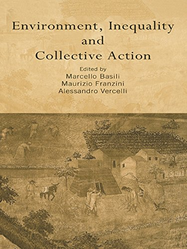 Environment, Inequality and Collective Action (Routledge Siena Studies in Political Economy)