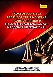 Procedencia de la acción de tutela contra laudos arbitrales en materia comercial a nivel nacional e internacional (Investigación nº 203)