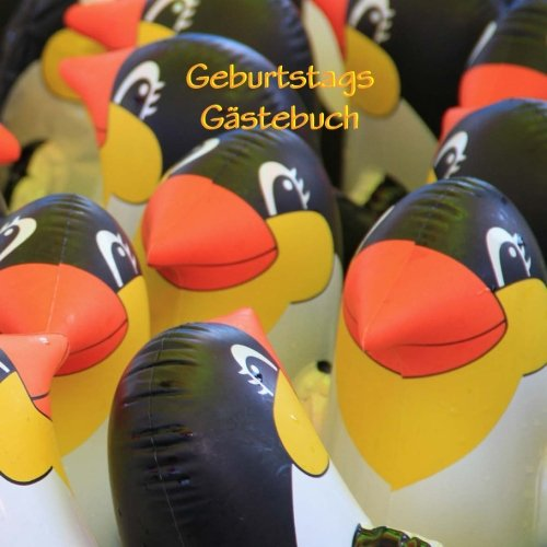 Geburtstags Gästebuch - Pinguine: Damit kein Gast je vergessen wird! (für 70 Gäste)