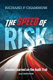 The Speed of Risk: Lessons Learned on the Audit Trail, 2ND EDITION