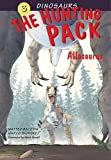 The Hunting Pack: Allosaurus (Dinosaurs)