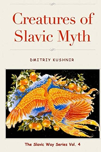 Creatures of Slavic Myth (The Slavic Way Book 4)