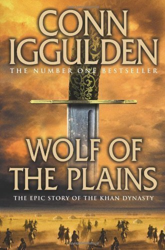 Wolf Of The Plains by Conn Iggulden (July 15 2010)