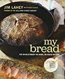 Lahey, J: My Bread: The Revolutionary No-Work, No-Knead Method