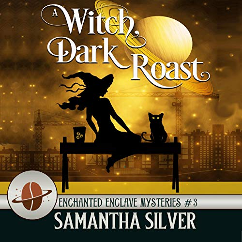 A Witch, Dark Roast Audiobook By Samantha Silver cover art