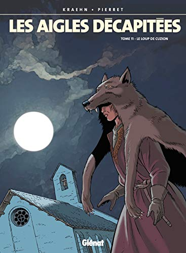 Les Aigles décapitées, tome 11 : Le Loup de Cuzion