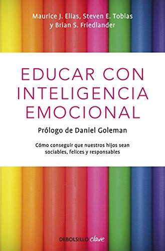 Educar con inteligencia emocional: Cómo conseguir que nuestros hijos sean sociables, felices y responsables (Clave)