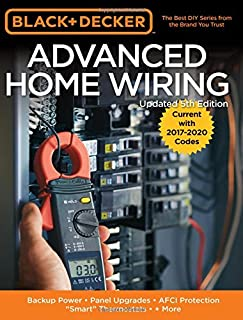 "Black & Decker Advanced Home Wiring, 5th Edition: Backup Power - Panel Upgrades - AFCI Protection - ""Smart"" Thermostats - + More"