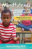 Mindfulness in the Classroom: Mindful Principles for Social and Emotional Learning