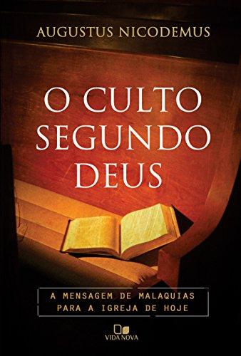 O culto segundo Deus: A mensagem de Malaquias para a igreja de hoje