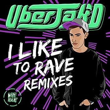 I Like To Rave (Remixes)