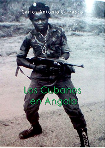LOS CUBANOS EN ANGOLA: Bases para el estudio de una guerra olvidada (1975-1990)