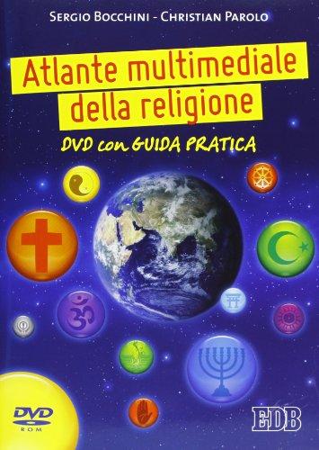 Atlante multimediale della religione. Per le Scuole superiori. DVD. Con libro